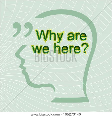 Why Are We Here. Inspirational Motivational Quote. Trendy Design. Positive Quote Handwritten With Wa