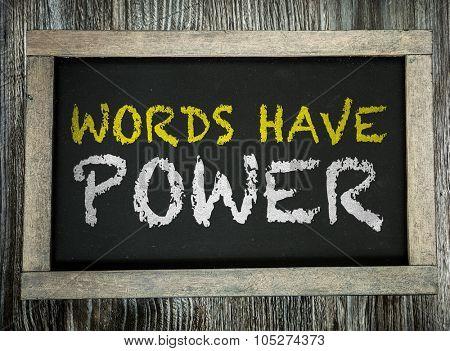 Words Have Power written on chalkboard