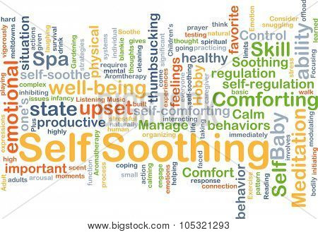 Background concept wordcloud illustration of self-soothing