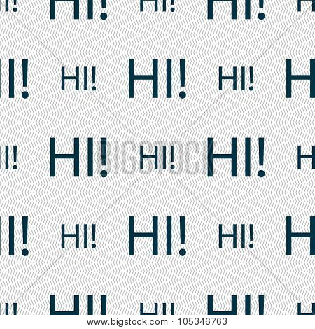 Hi Sign Icon. India Translation Symbol. Seamless Abstract Background With Geometric Shapes.