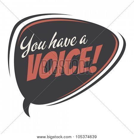 you have a voice retro speech bubble