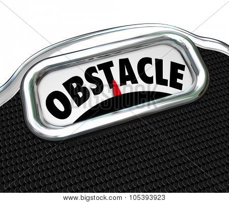 Obstacle word on a scale to illustrate trouble or problem with a diet and weight loss