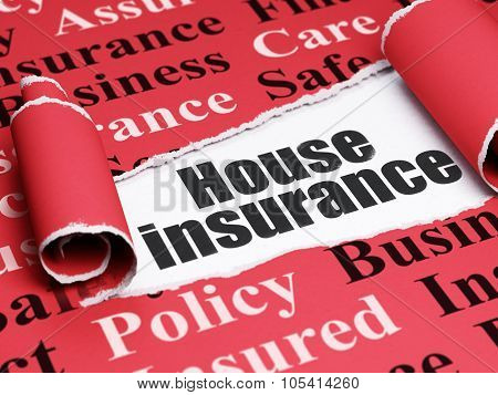 Insurance concept: black text House Insurance under the piece of  torn paper