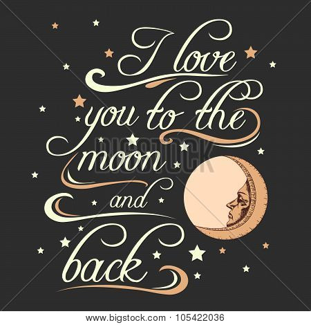 Typography Poster With A Romantic Quote And Stylized Engraving Moon
