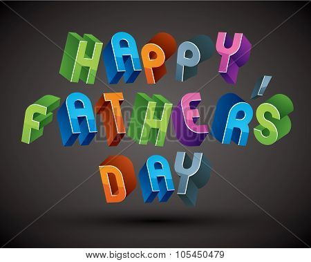Happy Father Day Greeting Card With Phrase Made With 3D Retro Style Geometric Letters.