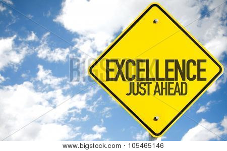 Excellence Just Ahead sign with sky background