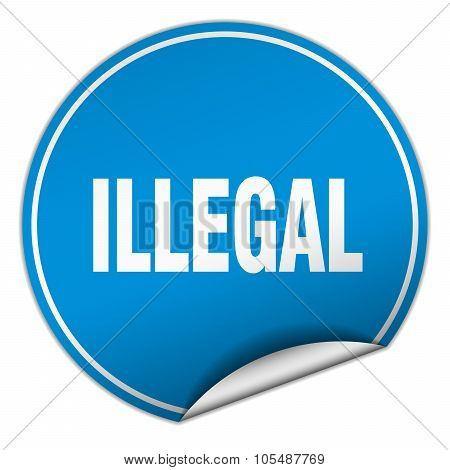 Illegal Round Blue Sticker Isolated On White