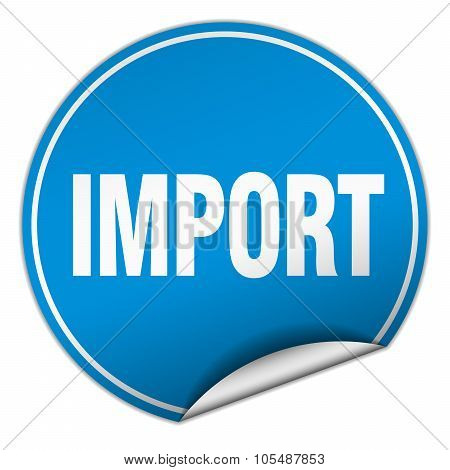 Import Round Blue Sticker Isolated On White
