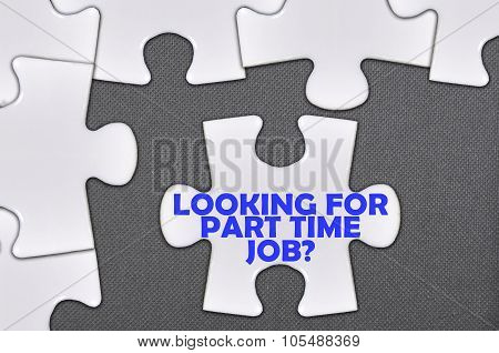Jigsaw Puzzle Written Word Looking For Part Time Job