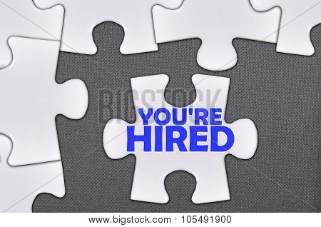 Jigsaw Puzzle Written Word You're Hired