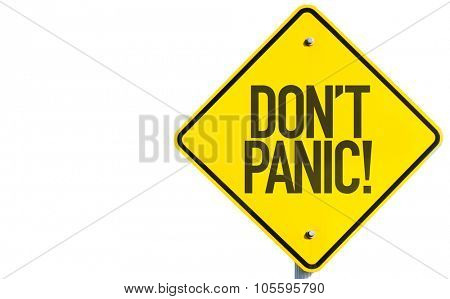 Dont Panic! sign isolated on white background