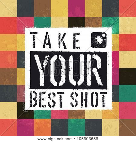 Take your best shot. Colorful aged squares. Grunge layers can be easy editable or removed.