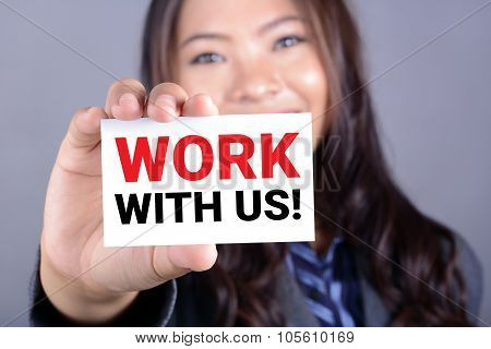 Work With Us! Message On The Card Shown By A Businesswoman