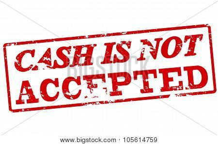 Cash Is Not Accepted