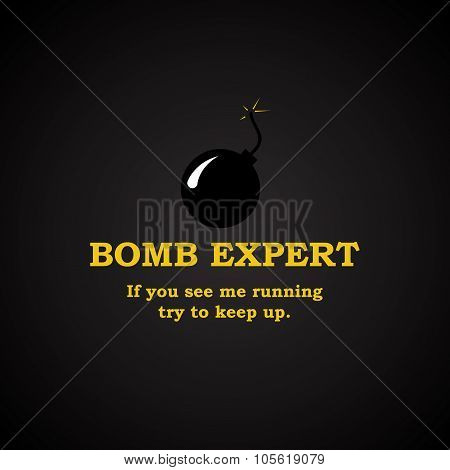 Bomb expert - funny inscription template