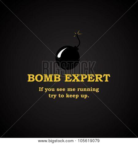Bomb expert - funny inscription template