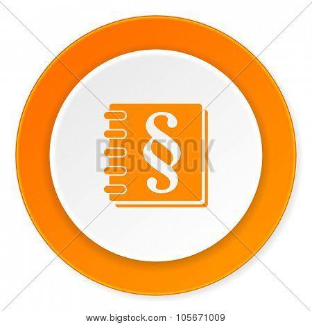 law orange circle 3d modern design flat icon on white background