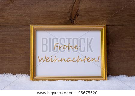 Frame With Text Frohe Weihnachten Mean Merry Christmas On Snow