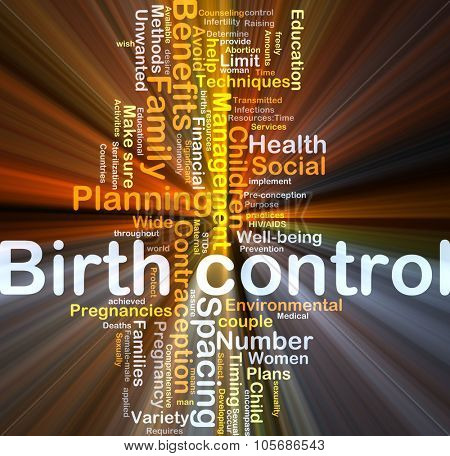 Background concept wordcloud illustration of birth control glowing light