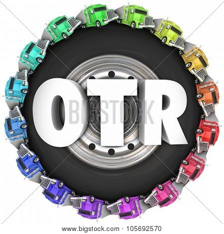 OTR letters on a 3d wheel or tire illustrating Over the Road trucking with tractor trailers driving around in a circle