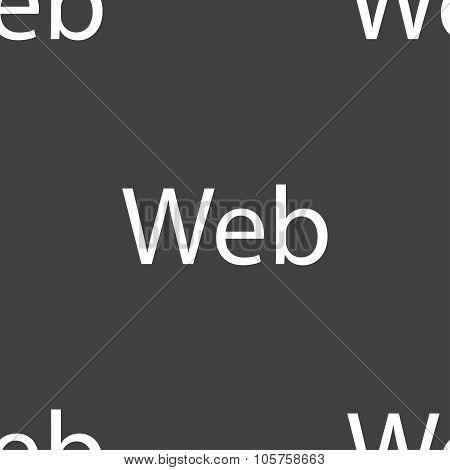 Web Sign Icon. World Wide Web Symbol. Seamless Pattern On A Gray Background. Vector