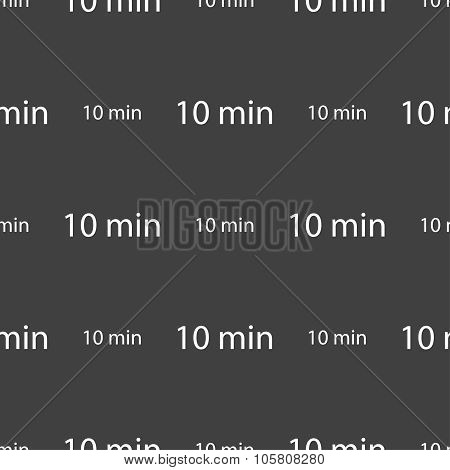 Ten Minutes Sign Icon. Seamless Pattern On A Gray Background. Vector