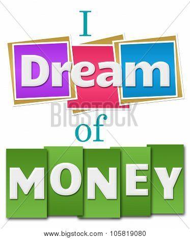 I Dream Of Money Colorful Square Stripes