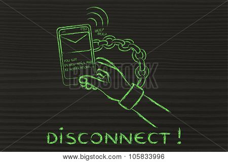 Hand Chained To A Mobile, illustration with text Disconnect