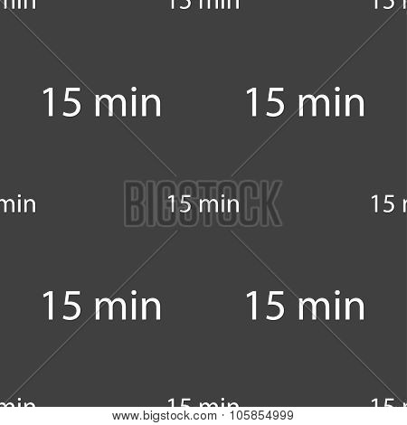 Fifteen Minutes Sign Icon. Seamless Pattern On A Gray Background. Vector