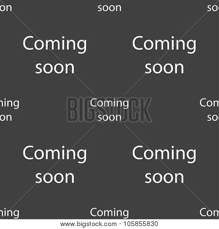 Coming Soon Sign Icon. Promotion Announcement Symbol. Seamless Pattern On A Gray Background.