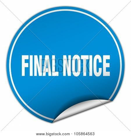 Final Notice Round Blue Sticker Isolated On White