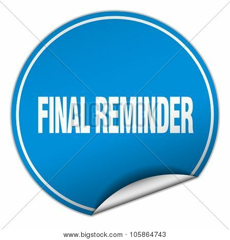 Final Reminder Round Blue Sticker Isolated On White