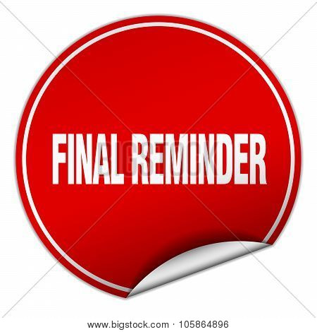 Final Reminder Round Red Sticker Isolated On White