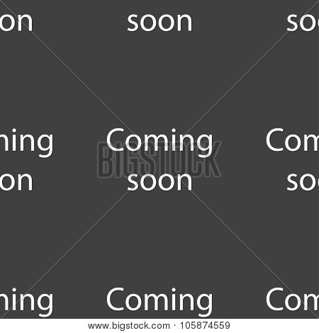 Coming soon sign icon. Promotion announcement symbol. Seamless pattern on a gray background. Vector