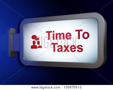 Finance concept: Time To Taxes and Business Meeting on billboard background