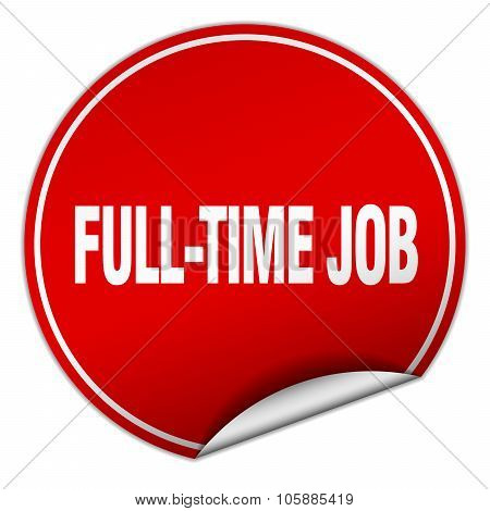 Full-time Job Round Red Sticker Isolated On White