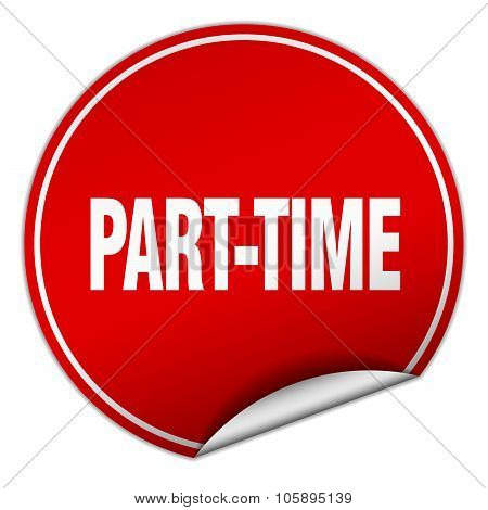 Part-time Round Red Sticker Isolated On White