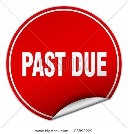 Past Due Round Red Sticker Isolated On White