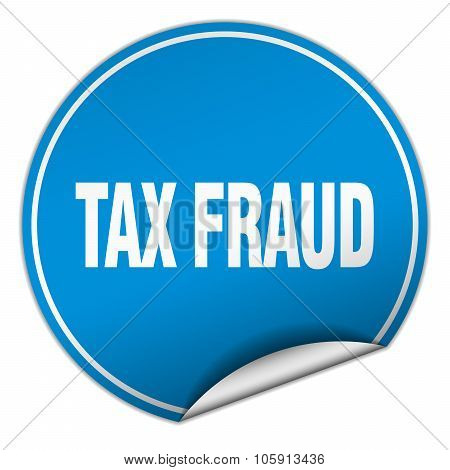Tax Fraud Round Blue Sticker Isolated On White