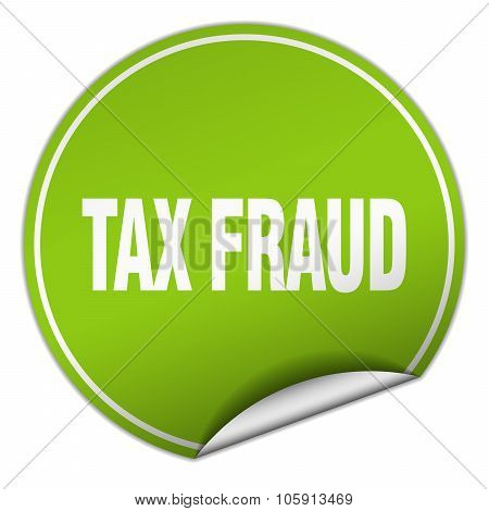 Tax Fraud Round Green Sticker Isolated On White