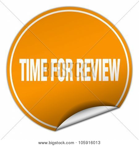 Time For Review Round Orange Sticker Isolated On White