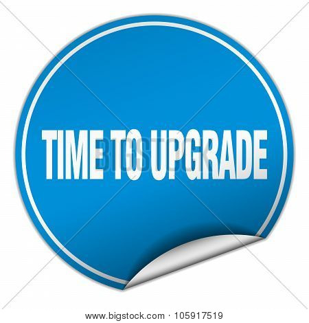 Time To Upgrade Round Blue Sticker Isolated On White