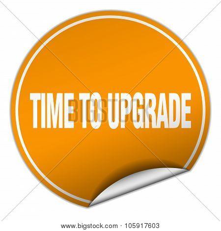 Time To Upgrade Round Orange Sticker Isolated On White