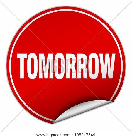 Tomorrow Round Red Sticker Isolated On White