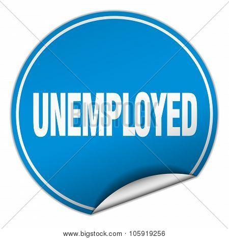 Unemployed Round Blue Sticker Isolated On White