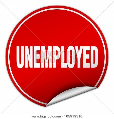 Unemployed Round Red Sticker Isolated On White