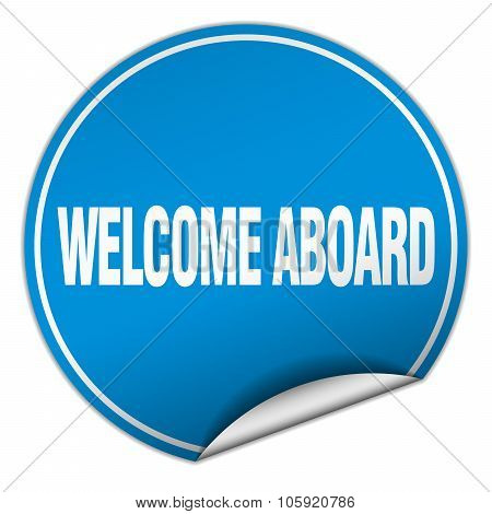 Welcome Aboard Round Blue Sticker Isolated On White
