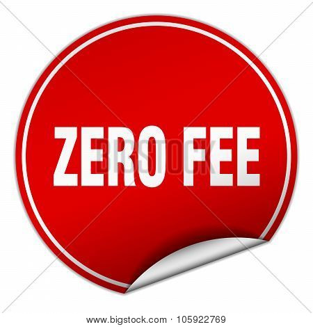 Zero Fee Round Red Sticker Isolated On White
