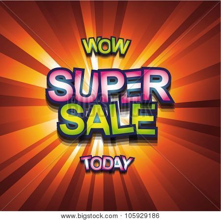 Super Sale Today background for your promotional posters, advertising shopping flyers, discount banners, clearance sales event, seasonal promotions and so on.