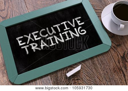 Executive Training - Chalkboard with Hand Drawn Text.